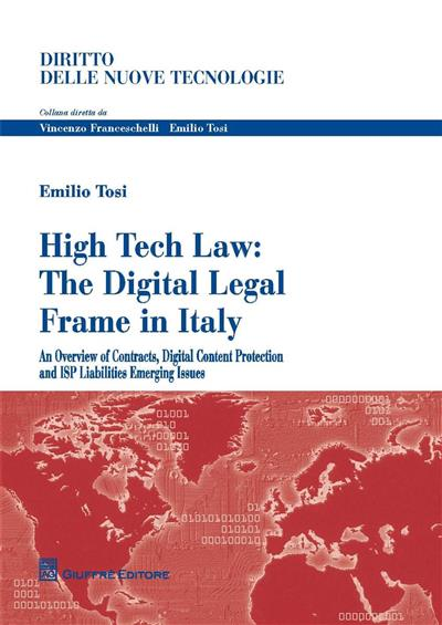 HIGH TECH LAW - The Digital Legal Frame in Italy: An Overview of Contracts, Digital Content Protection and ISP Liabilities Emerging Issues